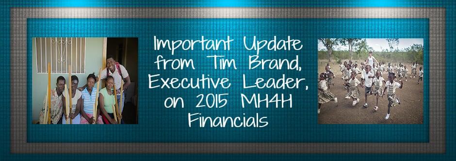 Important Update from Tim Brand, Executive Leader, on 2015 MH4H Financials